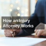 How an Injury Attorney Works